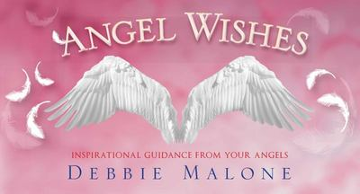 Angel Wishes Inspirational Cards: Inspirational Guidance From Your Angels