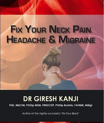 Fix Your Neck Pain, Headache & Migraine