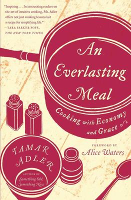 An Everlasting Meal - Cooking with Economy and Grace