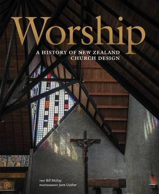 Worship: A History of New Zealand Church Design