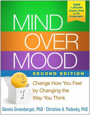 Mind Over Mood: Change How You Feel by Changing the Way You Think (2nd Edition)