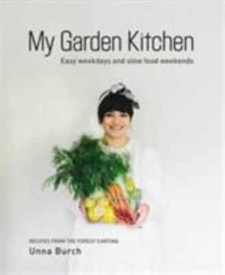 My Garden Kitchen - Recipes from the Forest Cantina