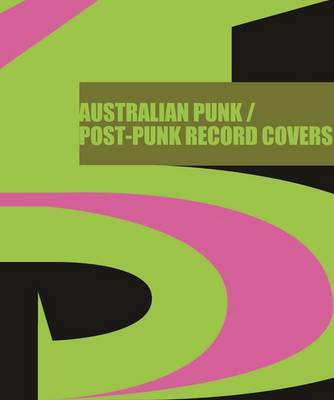 Product 45 Australian Punk / Post-Punk Record Covers - The Art of Australian Music, Volume 1, 1976-80