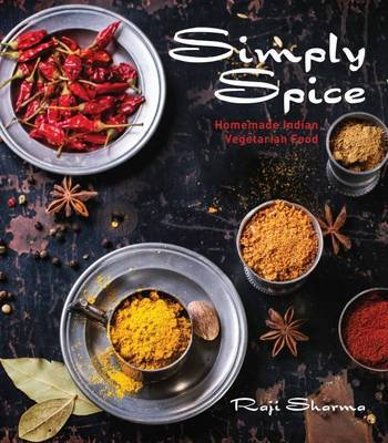 Simply Spice: Home Cooked Indian Food