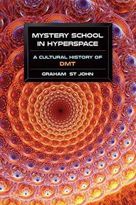 Mystery School in Hyperspace - Dmt