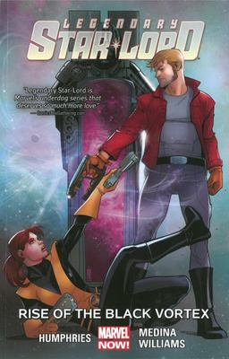 Legendary Star-Lord: Volume 2: Rise of the Black Vortex