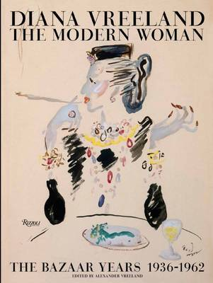 Diana Vreeland - The Modern Woman The Bazaar Years, 1936-1962