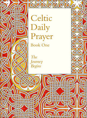 Celtic Daily Prayer: Book One: The Journey Begins (Northumbria Community): Book 1