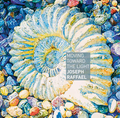 Moving Toward the Light: Joseph Raffael
