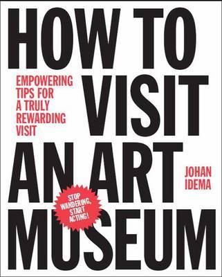 How to Visit an Art Museum - Tips for a Truly Rewarding Visit
