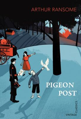 Pigeon Post (Swallows and Amazons #6: Vintage Classics)