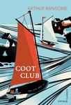 Coot Club (Swallows and Amazons #5: Vintage Classics)
