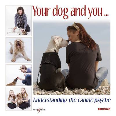 Your Dog and You: Understanding the Canine Psyche
