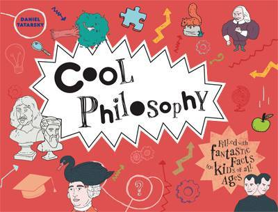 Cool Philosophy: Filled with Facts for Kids of All Ages