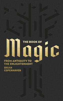 The Book of Magic - From Antiquity to the Enlightenment