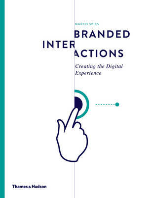 Branded Interactions - Creating the Digital Experience