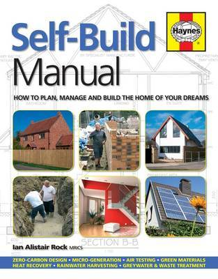 Self-Build ManualHow to plan, manage and build the home of your dreams