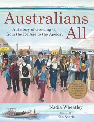 Australians All: A History of Growing Up from the Ice Age to the Apology