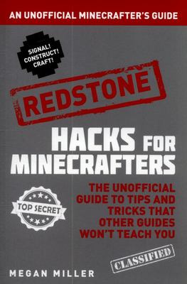 Redstone: An Unofficial Guide (Hacks for Minecrafters)
