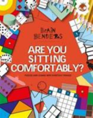 Are You Sitting Comfortably? (Brain Benders)