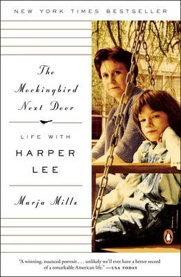 Mockingbird Next Door: Life with Harper Lee