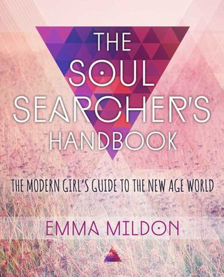 Soul Searcher's Handbook: A Modern Girl's Guide to the New Age World