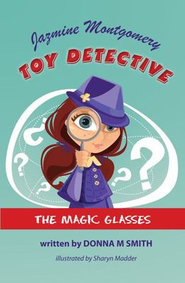 Jazmine Montgomery - Toy DetectiveThe Missing Glasses