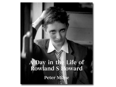A Day in the Life of Roland S Howard