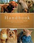 The Holistic Animal Handbook: A Guidebook to Nutrition, Health, and Communication