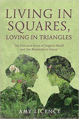Living in Squares, Loving in Triangles: The Lives and Loves of Viginia Woolf & the Bloomsbury Group