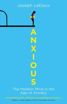 Anxious: The Modern Mind in the Age of Anxiety