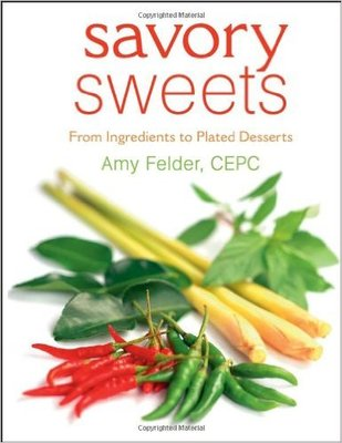 SAVORY SWEETS: FROM INGREDIENTS TO PLATED DESSERTS