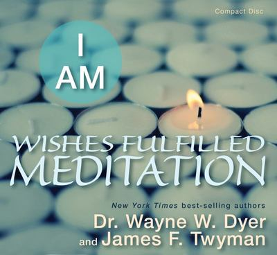 I Am: Wishes Fulfilled Med (CD) - Wayne Dyer