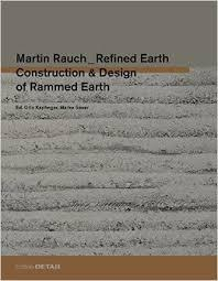Martin Rauch - Refined EarthConstruction & Design of Rammed Earth