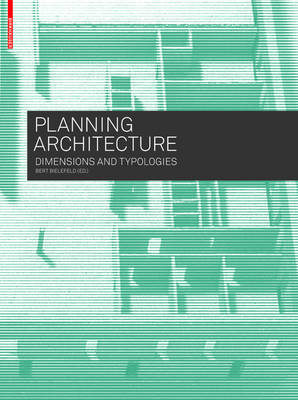 Planning Architecture : Dimensions and Typologies