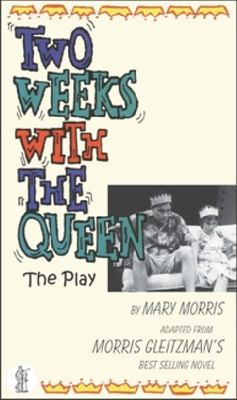 Two Weeks with the Queen: A Play