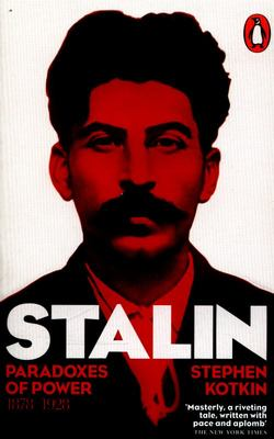 Stalin: v. 1: Paradoxes of Power, 1878-1928