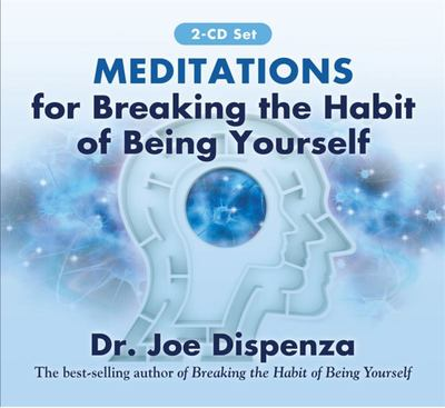 Meditations for Breaking the Habit of Being Yourself (2 Audio CD set)