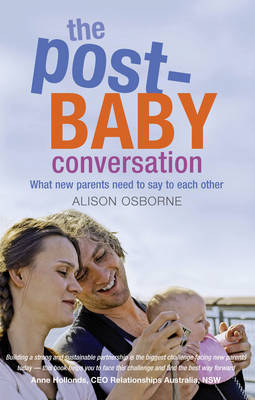 Post Baby Conversation: What New Parents Need to Say to Each Other