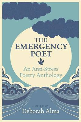 Emergency Poet: An Anti-Stress Poetry Anthology