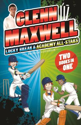 Lucky Break/Academy All-Stars (Glenn Maxwell 1 & 2)