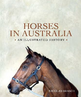 Horses in Australia: An Illustrated History (HB)