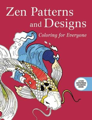 Zen Patterns and Designs: Coloring for Everyone