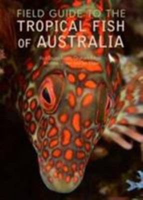 Field Guide Tropical Fish Of Australia