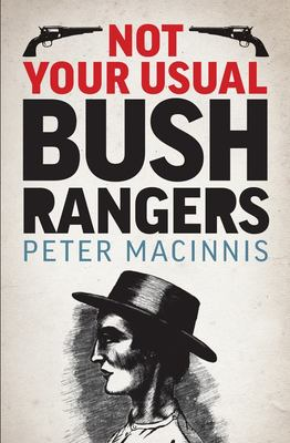 Not Your Usual Bushrangers