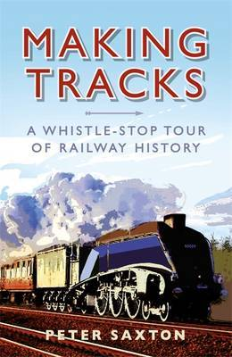 Making Tracks: A Whistle-Stop Tour Through Railway History