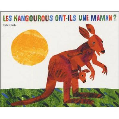 Les Kangourous Ont-Ils Une Maman? (Does a Kangaroo Have a Mother, Too? French)