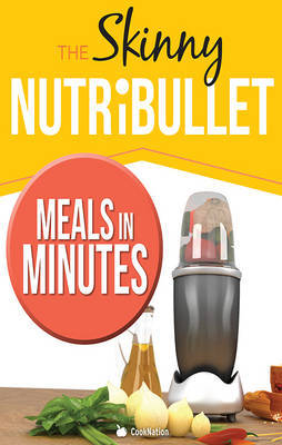 The Skinny Nutribullet Meals in Minutes