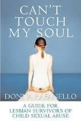 Can't Touch My Soul: Guide for Lesbian Survivors of Child Sexual Abuse