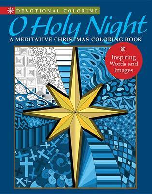 Devotional Coloring: O Holy Night: A Meditative Christmas Coloring Book